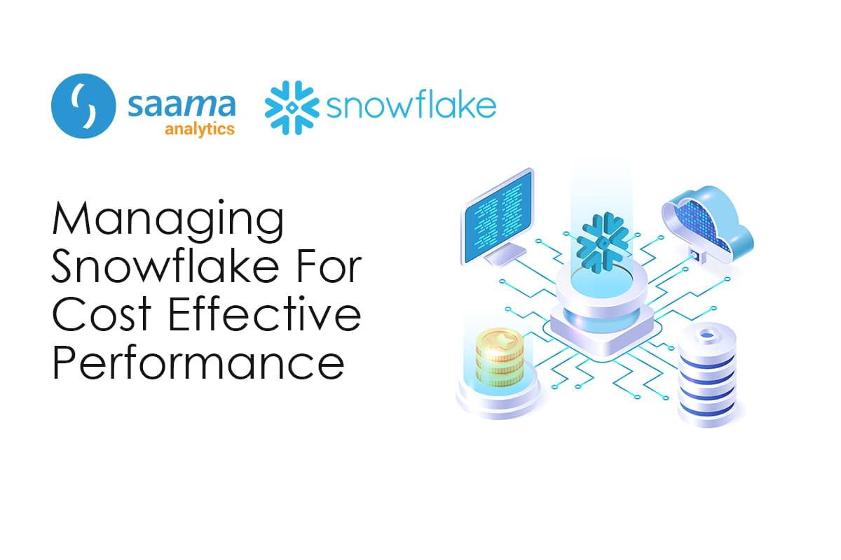 Managing Snowflake For Cost Effective Performance