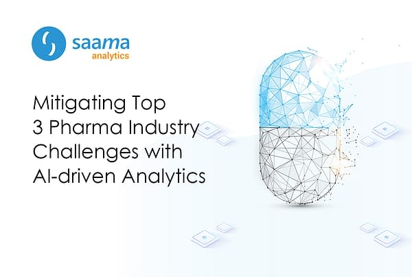 Mitigating Top 3 Pharma Industry Challenges with AI-driven Analytics